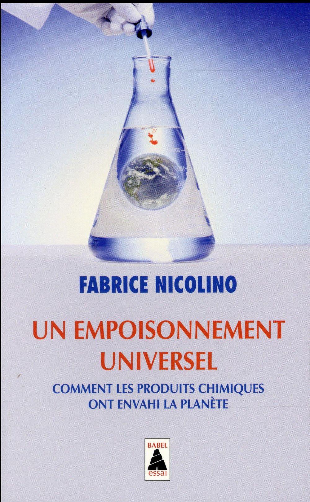 UN EMPOISONNEMENT UNIVERSEL (BABEL). - COMMENT LES PRODUITS CHIMIQUES ONT ENVAHI LA PLANETE