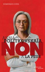 ANNA POLITKOVSKAIA : NON A LA PEUR.