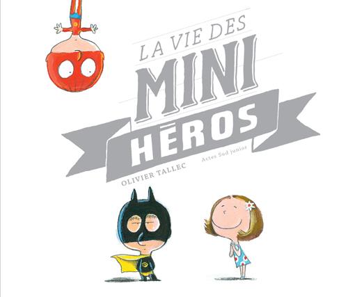 MA VIE DES MINI-HEROS