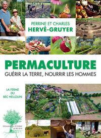 PERMACULTURE (NE) - GUERIR LA TERRE, NOURRIR LES HOMMES.