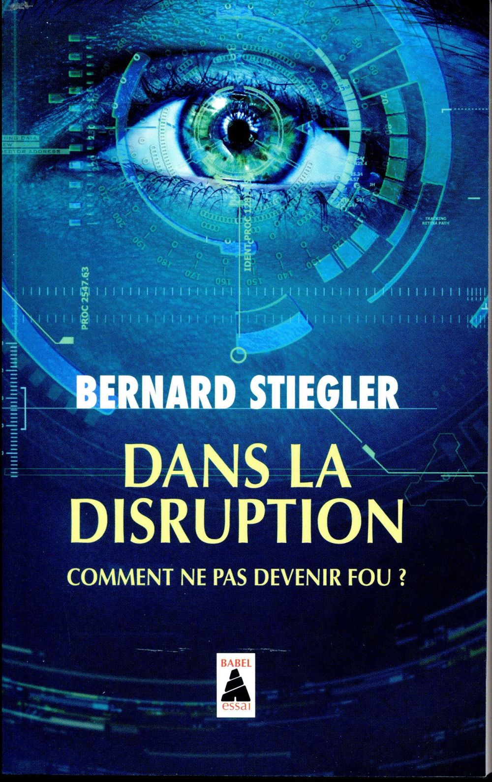 DANS LA DISRUPTION (BABEL) - COMMENT NE PAS DEVENIR FOU?