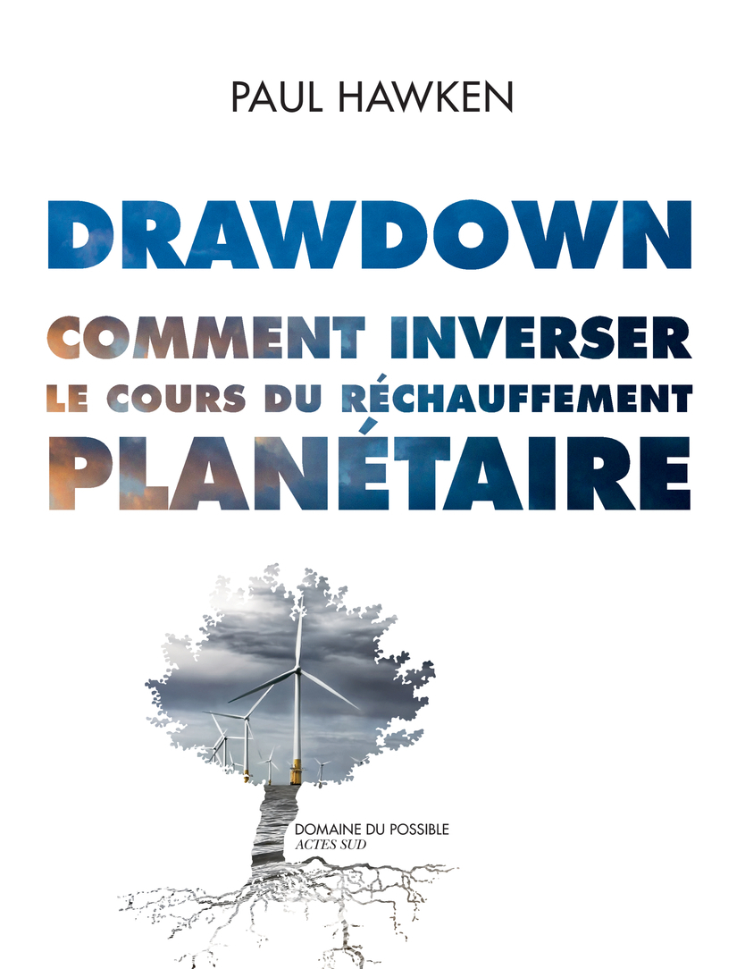 DRAWDOWN  COMMENT INVERSER LE COURS DU RECHAUFFEMENT PLANETAIRE
