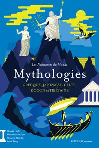 LES NAISSANCES DU MONDE - MYTHOLOGIE GRECQUE, JAPONAISE, CELTE, DOGON ET TI