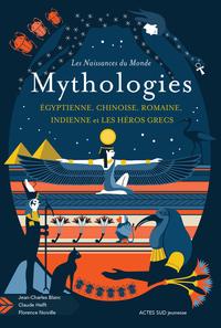 LES NAISSANCES DU MONDE - MYTHOLOGIE CHINOISE, INDIENNE, EGYPTIENNE, ROMAINE