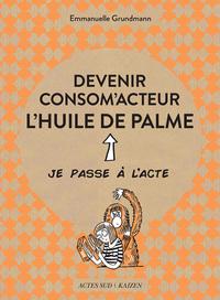 DEVENIR CONSOMACTEUR L'HUILE DE PALME