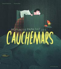 MON PETIT PAPA FAIT DES CAUCHEMARS
