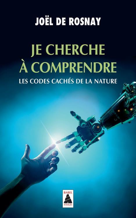 JE CHERCHE A COMPRENDRE (BABEL) - LES CODES CACHES DE LA NATURE