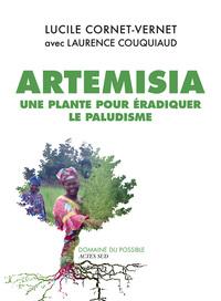ARTEMISIA - UNE PLANTE  POUR ERADIQUER LE PALUDISME