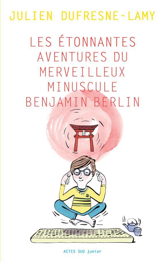 LES ETONNANTES AVENTURES DU MERVEILLEUX MINUSCULE BENJAMIN BERLIN