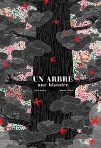 UN ARBRE, UNE HISTOIRE - ET AUTRES HISTOIRES VRAIES D'ARBRES