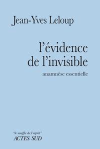 L'EVIDENCE DE L'INVISIBLE - ANAMNESE ESSENTIELLE