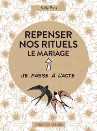 REPENSER NOS RITUELS : LE MARIAGE