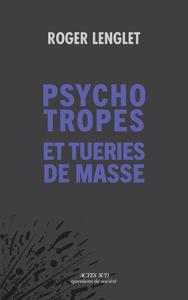 PSYCHOTROPES ET TUERIES DE MASSE