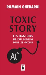 TOXIC STORY (BABEL) - LES DANGERS DE L'ALUMINIUM DANS LES VACCINS