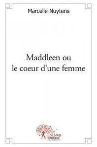 MADDLEEN OU LE COEUR D'UNE FEMME