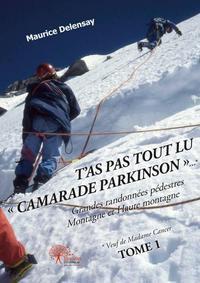 T?AS PAS TOUT LU - CAMARADE PARKINSON -? * - GRANDES RANDONNEES PEDESTRES - MONTAGNE ET HAUTE MONTAG
