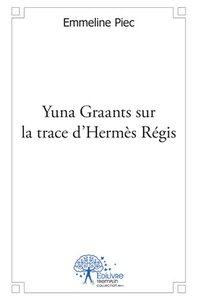 YUNA GRAANTS SUR LA TRACE D'HERMES REGIS
