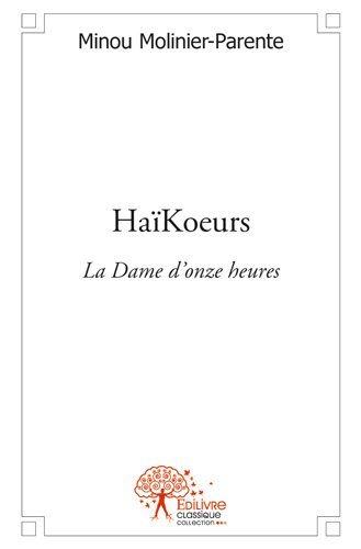 HAIKOEURS - LA DAME D'ONZE HEURES