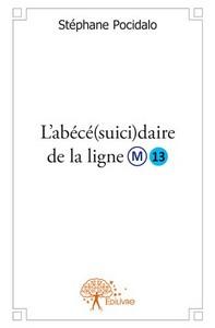 L'ABECE(SUICI)DAIRE DE LA LIGNE 13