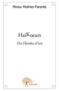 HAIKOEURS (DES FLAMBES D'EAU)