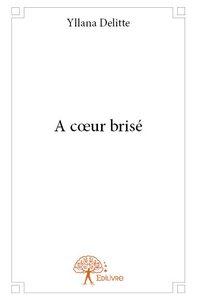 A COEUR BRISE