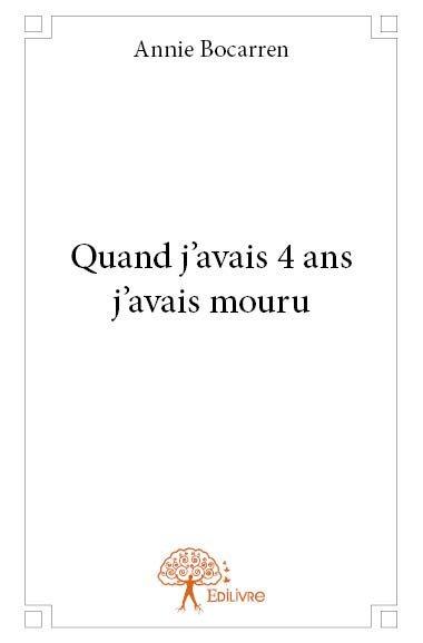 QUAND J'AVAIS 4 ANS J'AVAIS MOURU
