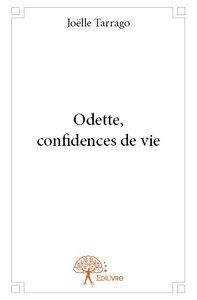 ODETTE, CONFIDENCES DE VIE