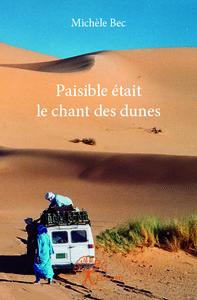 PAISIBLE ETAIT LE CHANT DES DUNES
