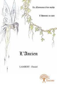L?ANCIEN - LA NAISSANCE D'UN MYTHE - L'HOMME EN NOIR