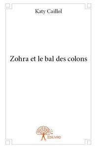 ZOHRA ET LE BAL DES COLONS