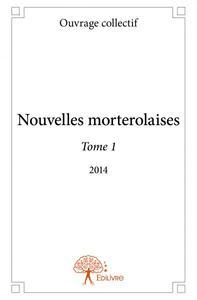 NOUVELLES MORTEROLAISES TOME 1