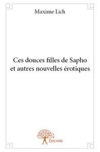 CES DOUCES FILLES DE SAPHO ET AUTRES NOUVELLES EROTIQUES