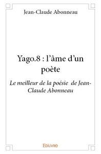 YAGO.8 : L'AME D'UN POETE