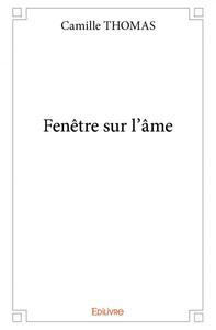 FENETRE SUR L'AME
