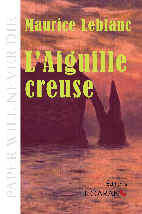 L AIGUILLE CREUSE