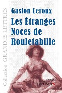 LES ETRANGES NOCES DE ROULETABILLE GRANDS CARACTERES