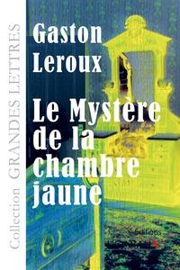 LE MYSTERE DE LA CHAMBRE JAUNE GRANDS CARACTERES