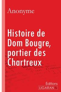 HISTOIRE DE DOM BOUGRE PORTIER DES CHARTREUX