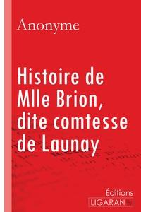 HISTOIRE DE MLLE BRION DITE COMTESSE DE LAUNAY