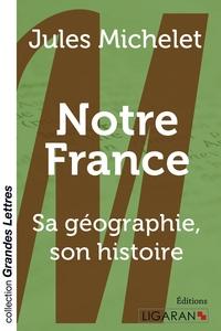 NOTRE FRANCE GRANDS CARACTERES
