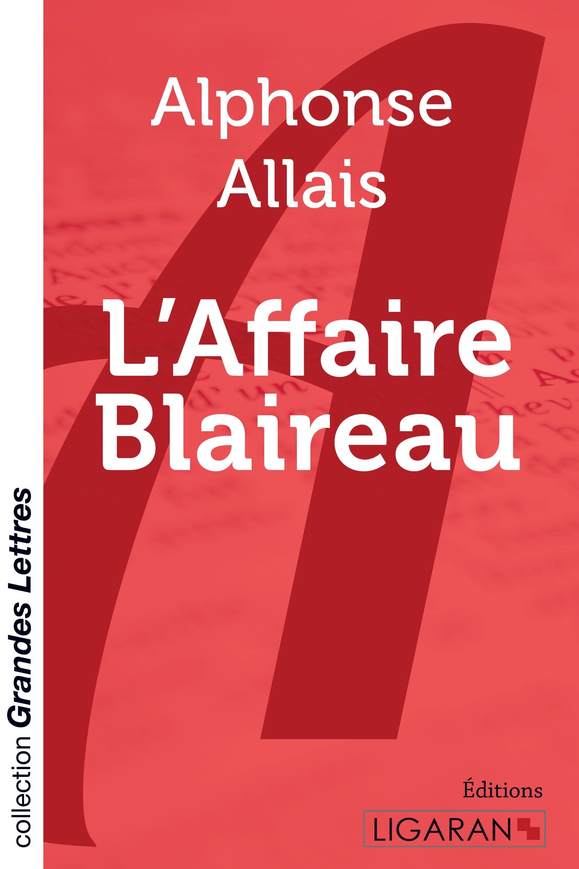 L AFFAIRE BLAIREAU GRANDS CARACTERES