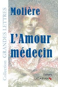 L AMOUR MEDECIN GRANDS CARACTERES
