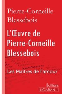 L OEUVRE DE PIERRE CORNEILLE BLESSEBOIS