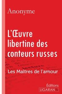 L OEUVRE LIBERTINE DES CONTEURS RUSSES
