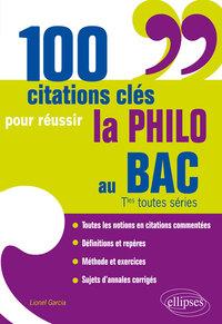 100 CITATIONS CLES POUR REUSSIR LA PHILO AU BAC TLES TOUTES SERIES