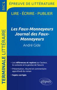LES FAUX-MONNAYEURS GIDE JOURNAL DES FAUX-MONNAYEURES ANDRE GIDE EPREUVE DE LITTERATURE BAC L
