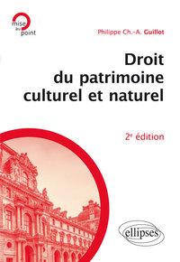 DROIT DU PATRIMOINE CULTUREL ET NATUREL 2E EDITION