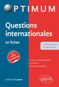 QUESTIONS INTERNATIONALES EN FICHES 3EME EDITION REVUE ET AUGMENTEE