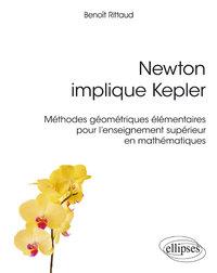 NEWTON IMPLIQUE KEPLER METHODES GEOMETRIQUES ELEMENTAIRES POUR L'ENSEIGNEMENT SUPERIEUR MATHEMATIQUE