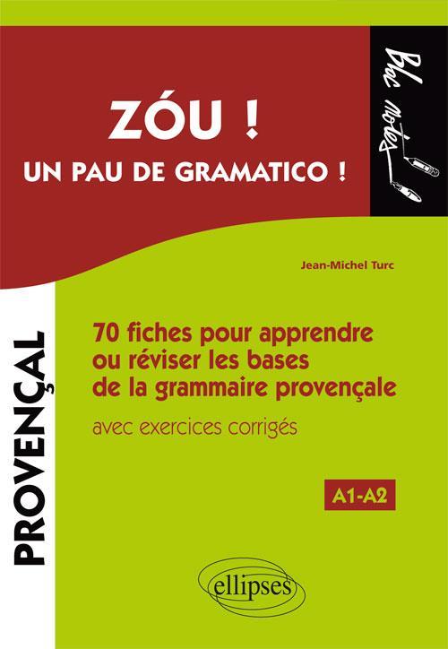 ZOU! UN PAU GRAMATICO! 70 FICHES POUR APPRENDRE OU REVISER LES BASES GRAMMAIRE PROVENCALE A1-A2